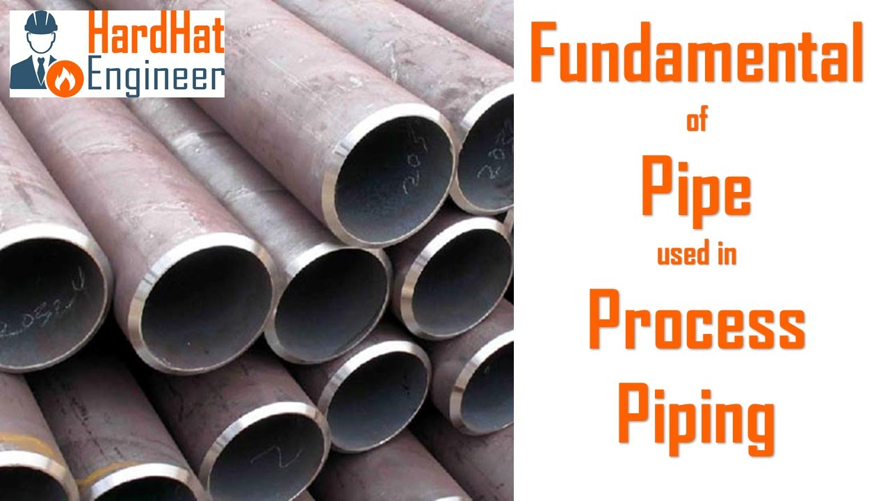 Fundamental Of Pipe Pipeline Used In Process Piping Basic Of