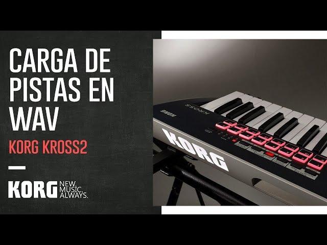 KORG KROSS2 | Carga de pistas en WAV