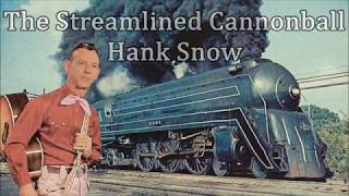 The Streamlined Cannonball Hank Snow with Lyrics YouTube Videos
