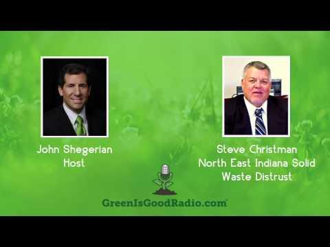 GreenIsGood - Steve Christman - North East Indiana Solid Waste District