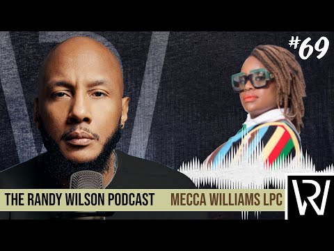 Episode 69:  Mecca Williams LPC