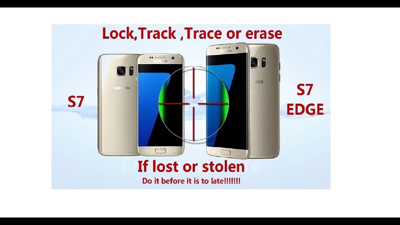 Phone Track Android Phone After Lost how to locate your samsung galaxy s7 edge or if lost stolen