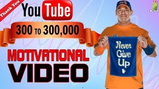 300 to 300,000 | Never give up | Motivational Video | Hindi