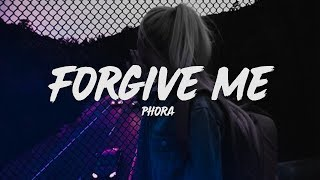 Phora - Forgive Me (Lyrics)