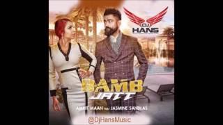 BAMB JATT || Amrit Maan || Dj Hans || REMiX || Latest song