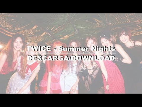TWICE - Summer Nights (descarga/download)