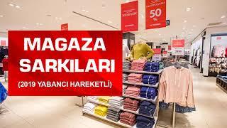 Mağaza Şarkıları 2019 (En İyi Hareketli Alışveriş ve Mağaza Müzikleri)