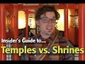 Insider's Guide to... Temples vs. Shrines