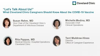 """""""Let's Talk About Us!"""" What Cleveland Clinic Caregivers Should Know About the COVID-19 Vaccine"""