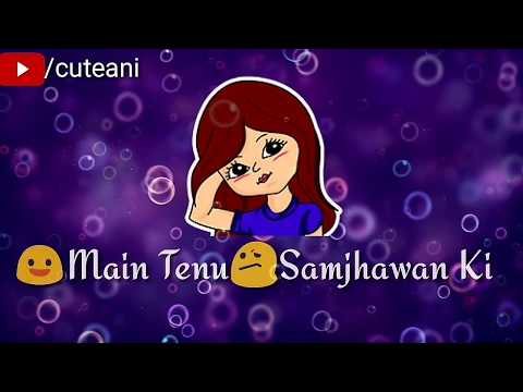 Main Tenu Samjhawan Ki | Female Version | WhatsApp Status