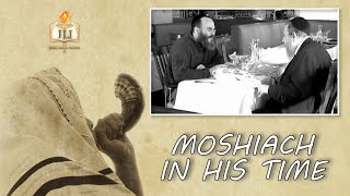 Moshiach in His Time: a Conversation With Dr. Michael Chighel & Rabbi Dr. J. Immanuel Schochet