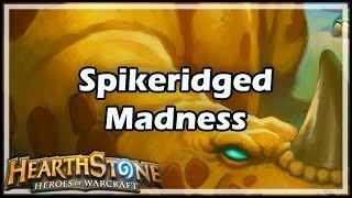 [Hearthstone] Spikeridged Madness