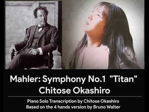 Mahler Symphony No.1 -   Piano Transcription (Chitose Okashiro)