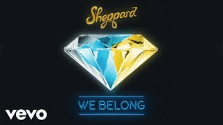 Sheppard - We Belong (Pseudo Video)