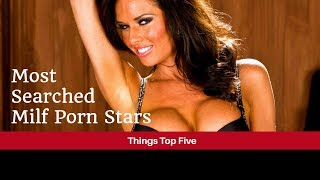 Top 5 Most Searched MILF Porn Stars