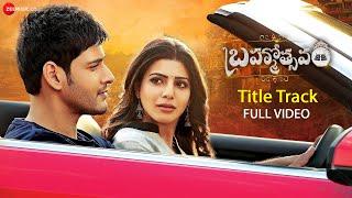 Brahmotsavam - Title Track | Full Video | Mahesh Babu, Samantha, Kajal Aggarwal & Pranitha Subhash