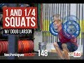 1 and a Quarter Squats - TechniqueWOD - Episode 148 - Doug Larson