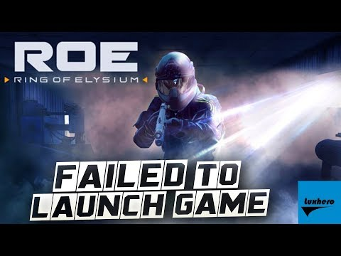 Ring of Elysium (ROE) - Failed to Launch Game Fix