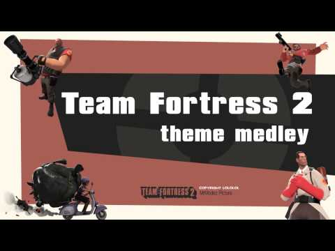 Team Fortress 2 Theme Medley [Team Fortress Style Music]