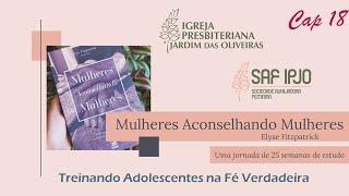 Mulheres Aconselhando Mulheres - Cap. 18 | Carol Melo | 14/jul/2021