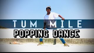 TUM MILE - POPPING ( MIX ) | POPPING DANCE COVER | ROIN_ROBO