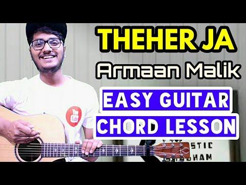 Theher ja - Armaan malik - Easy guitar chord lesson, beginner guitar tutorial, guitar cover