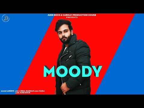 Moody : Lakshh (Full Song) Raka | Deol Harman | Juke Dock | Latest Punjabi Songs 2019