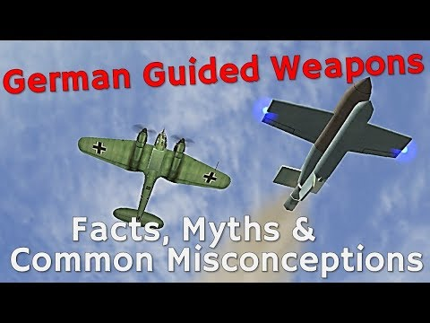 ⚜ | German Guided Weapons - Facts, Myths & Common Misconceptions [Fritz-X | Hs293]