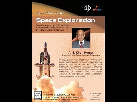 Space Exploration - by A. S. Kiran Kumar (ISRO Chairman) [18th Aug, 2015]