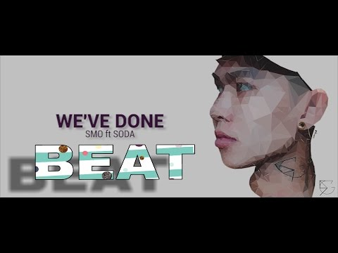 download ( Beat ) We've Done - SMO x SODA