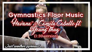 "Gymnastics Floor Music ""Havana""- Camilla Cabello ft. Young Thug"
