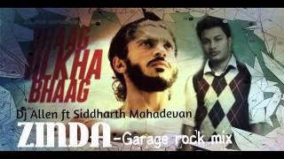 Zinda - Garage rock mix(Allen Alexander ft Sid Mahadevan)
