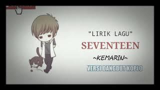 Single Terbaru -  Kemarin Seventeen Versi Dangdut Koplo