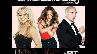 Britney Spears Ft Jennifer Lopez & Pitbull - Dance Again Till The World Ends (S.I.R Remix)