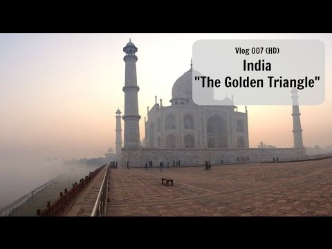 "Vlog 007 (HD) - India ""The Golden Triangle"" (unreleased material)"