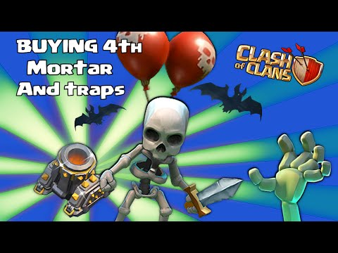 Clash of clans - BUYING New update 4TH MORTAR & TRAPS!