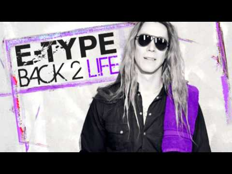 E-Type - Back 2 Life (New single 2011)