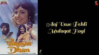 Lyrics: Aaj Unse Pehli Mulaqat Hogi | Kishore K | Paraya Dhan | Keep Smiling |
