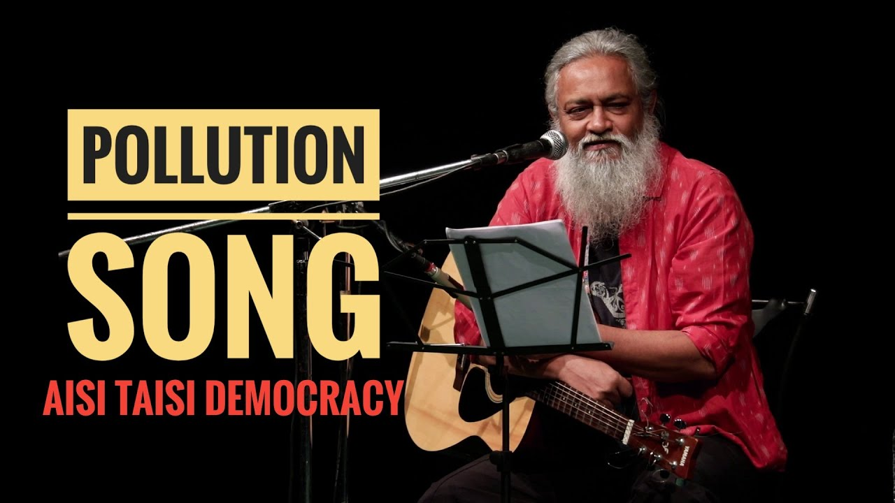Pollution Song : Rahul Ram || Aisi Taisi Democracy