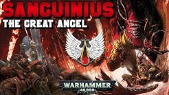 The Primarchs: Sanguinius Lore - The Great Angel (Blood Angels)   Warhammer 40,000