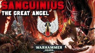 The Primarchs: Sanguinius Lore - The Great Angel (Blood Angels) | Warhammer 40,000
