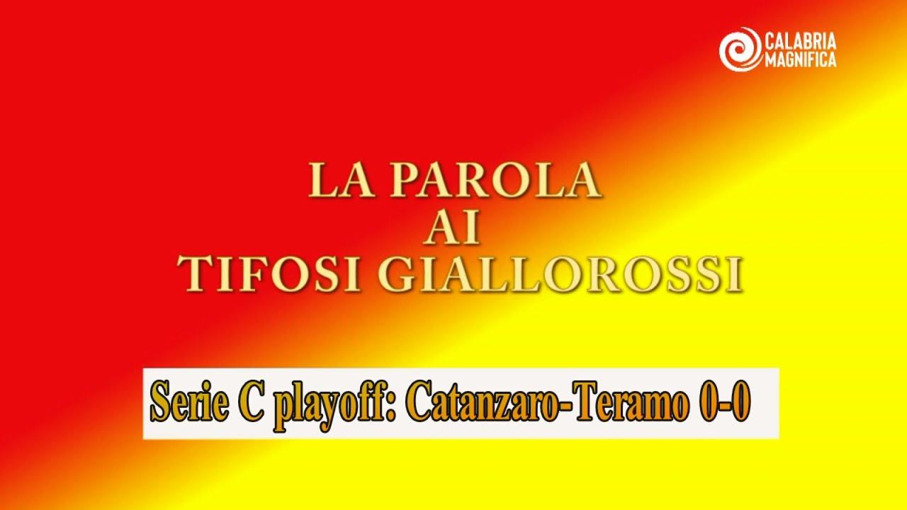 La parola ai tifosi giallorossi: Catanzaro-Teramo 0-0 (playoff serie C)