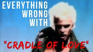 "Everything Wrong With Billy Idol - ""Cradle Of Love"""