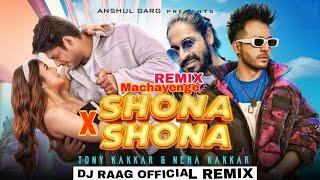 Shona Shona REMIX| Tony Kakkar| DJ RAAG OFFICIAl | O Mere Sona Sona sona | Neha Kakkar 2020