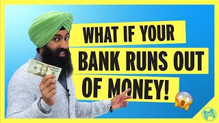What Happens If Your Bank Runs OUT OF MONEY?