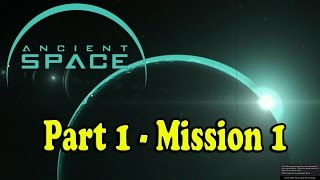Ancient space - Single Player RTS - Mission 1