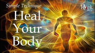 Simple Technique To Heal Your Body
