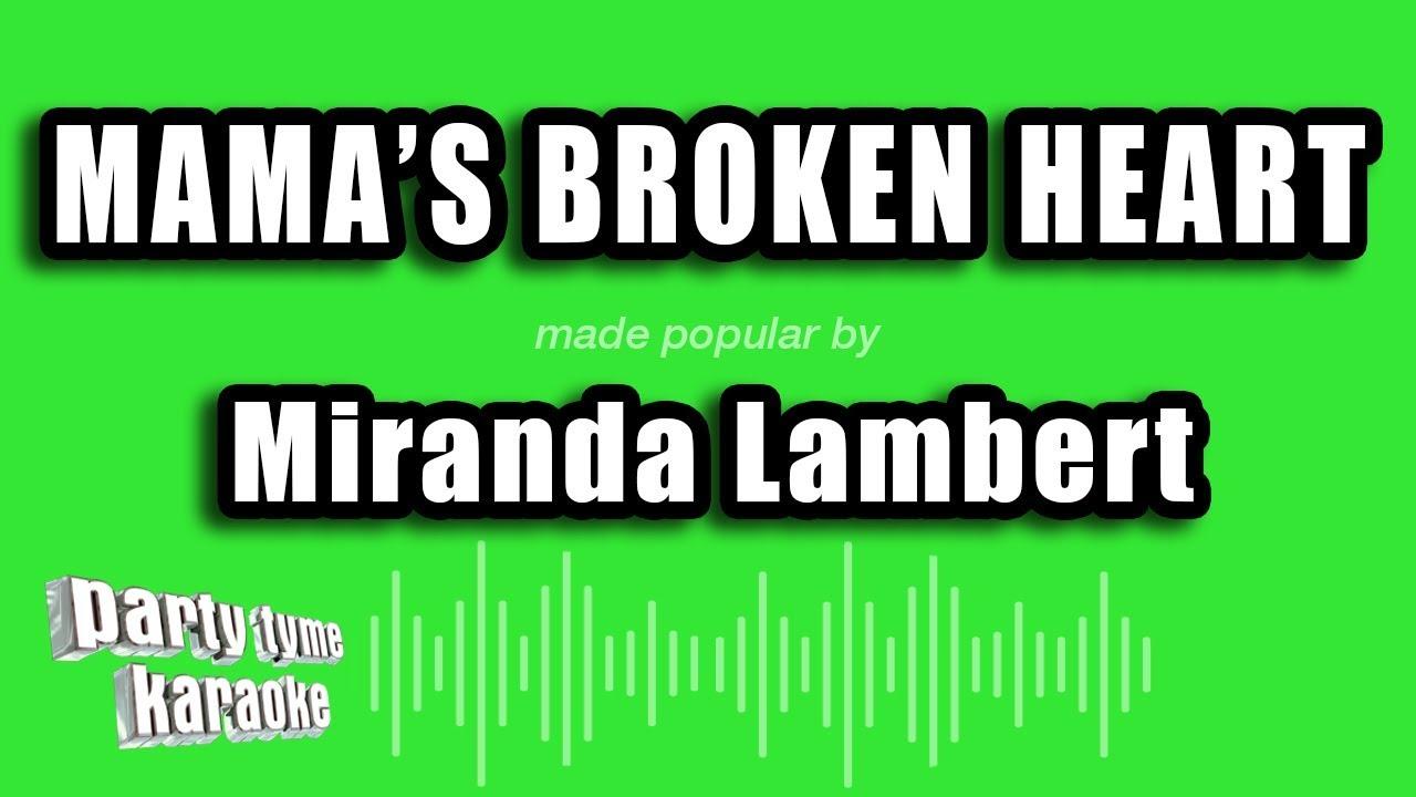 Miranda Lambert Mama S Broken Heart Karaoke Version Youtube