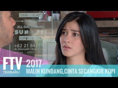 FTV Naysila Mirdad & Refal Hady - MALIN KUNDANG,SECANGKIR KOPI CINTA