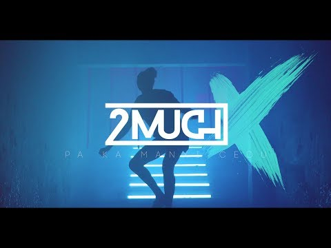 2MUCH - Pa Ka Manxi Cedu